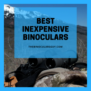 Best Inexpensive Binoculars 2017 - Revealing my top 3 affordable picks