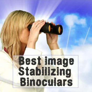 best image stabilizing binoculars